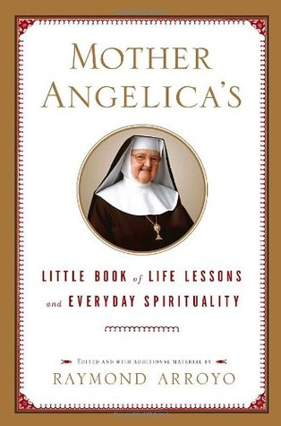 Mother Angelica - The Remarkable Story of a Nun, Her Nerve, and a Network of Miracles  by  Raymond Arroyo