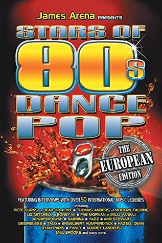 Stars of 80s Dance Pop - The European Edition  by  James Arena