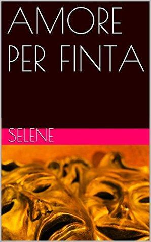 AMORE PER FINTA  by  Selene