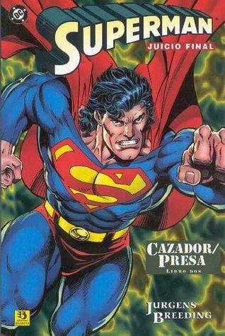 Superman - Juicio Final: Cazador/Presa, Libro Dos (Superman Doomsday, #2) Dan Jurgens