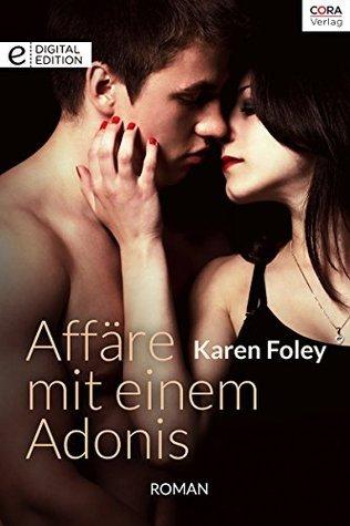 Affäre mit einem Adonis  by  Karen Foley