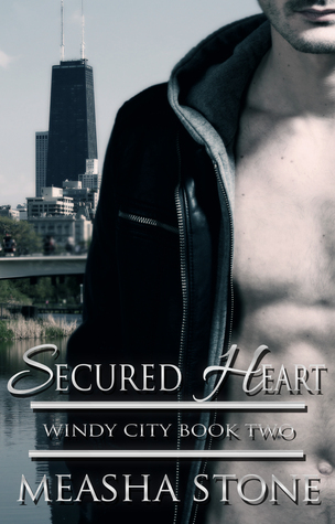 Secured Heart (Windy City, #2) Measha Stone