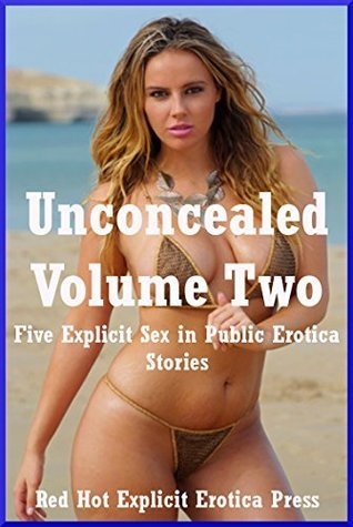 Unconcealed Volume Two: Five Explicit Sex in Public Erotica Stories  by  Fran Diaz