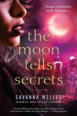 The Moon Tells Secrets  by  Savanna Welles