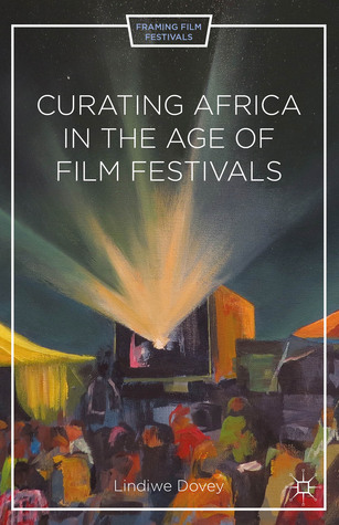 African Film and Literature: Adapting Violence to the Screen (Film and Culture Series) Lindiwe Dovey