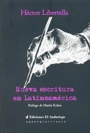 Nueva escritura en Latinoamérica  by  Héctor Libertella