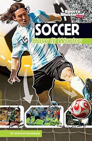 Soccer (The Science of Sports  by  Suzanne Bazemore