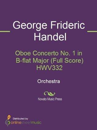 Oboe Concerto No. 1 in B-flat Major (Full Score) HWV332 George Frideric Handel
