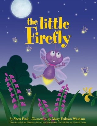 The Little Firefly  by  Sheri   Fink