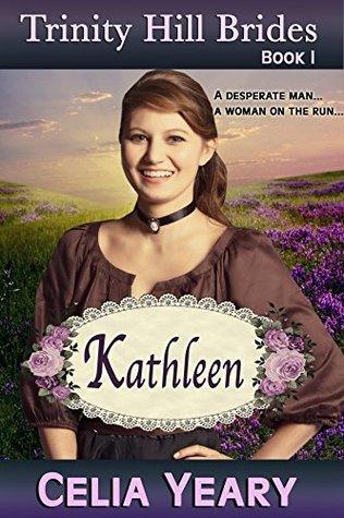Kathleen (Trinity Hill Brides Book 1) Celia Yeary