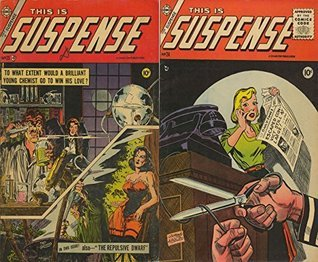This is Suspense. Issues 23 and 24. Features the Young chemuist and The Repulsive dwarf. Golden Age Digital Comics Paranormal.  by  Golden Age Mystery and Supernatural Comics