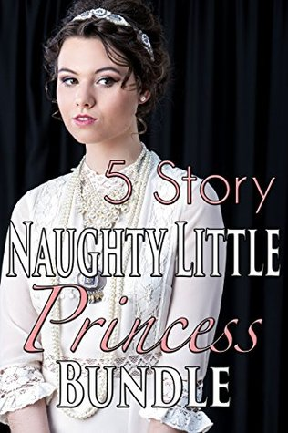 5 Story Naughty Little Princess BUNDLE  by  Victorian Taboo Set