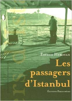 Les Passagers dIstanbul Esther Heboyan