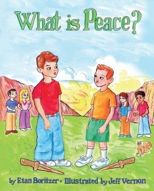 What is Peace? Etan Boritzer