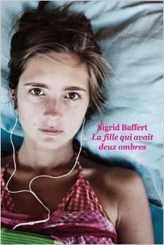 La fille qui avait deux ombres  by  Sigrid Baffert