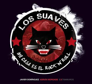 Los Suaves. Mi casa es el Rock n Roll  by  Javier Domínguez Álvarez