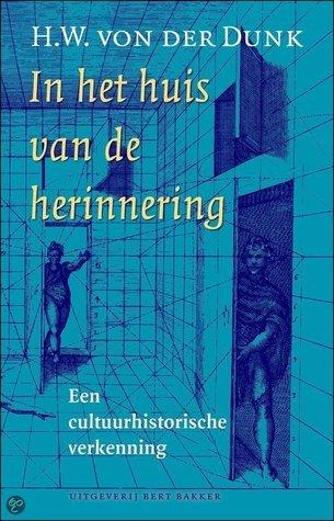 In Het Huis Van De Herinnering  by  H.W. von der Dunk