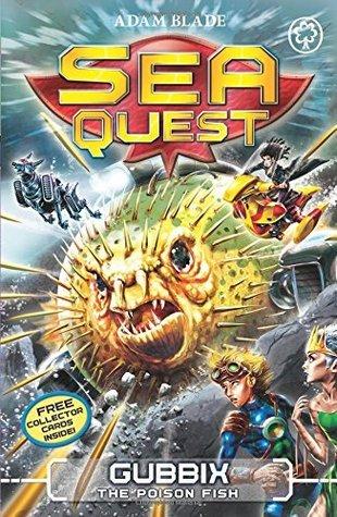 Sea Quest: 16: Gubbix the Poison Fish  by  Adam Blade