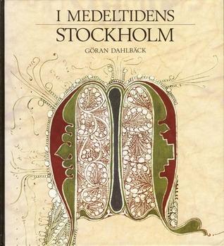 I medeltidens Stockholms Göran Dahlbäck
