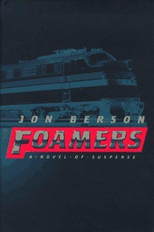 Foamers: A Novel of Suspense  by  Jon Berson