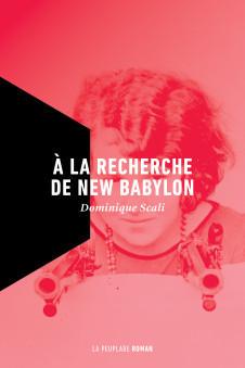 À la recherche de New Babylon  by  Dominique Scali