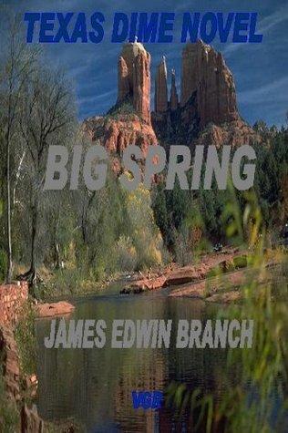 Big Spring A Bill Parks U.S. Marshal Western!  by  James Edwin Branch
