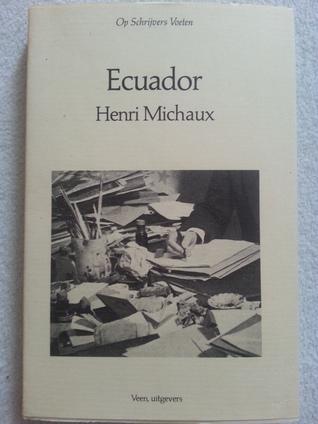 Ecuador, een reisjournaal Henri Michaux