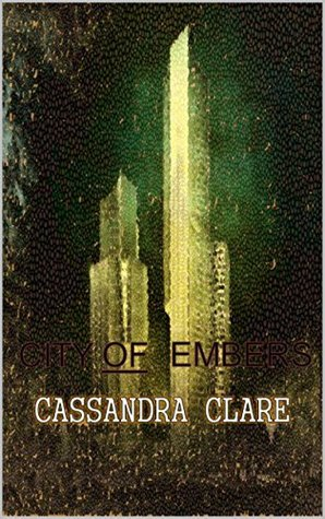 City of Embers: Matched - Book One Cassandra Clare