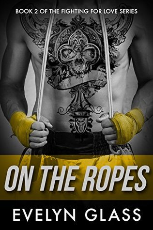 On the Ropes (Fighting For Love Book 2)  by  Evelyn Glass