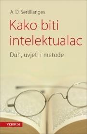 Kako biti intelektualac Antonin Sertillanges