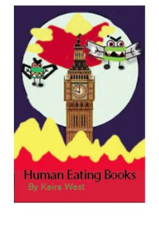 Human Eating Books  by  Keira West