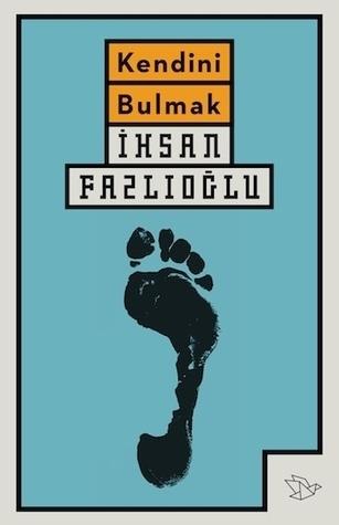 Kendini Bulmak  by  İhsan Fazlıoğlu