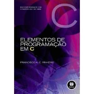 Elementos de Programação em C Francisco A. C. Pinheiro