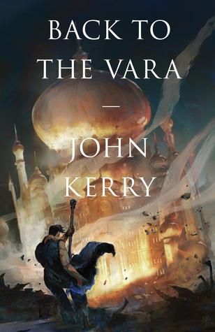 Back to the Vara (The Vara Volumes, #2)  by  John  Kerry