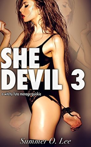 She-Devil 3: A Witchy Futa Menage Quickie  by  Summer O. Lee