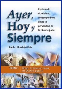 Ayer, Hoy, y Siempre T.1  by  Rabbi Mordejai Katz