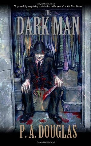 The Dark Man  by  P.A. Douglas