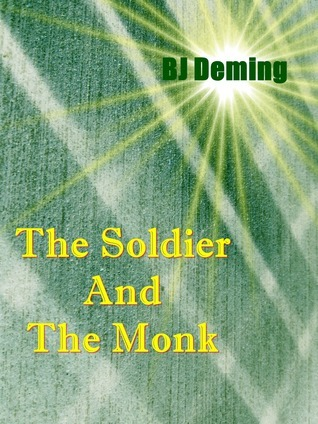 The Soldier And The Monk  by  BJ Deming