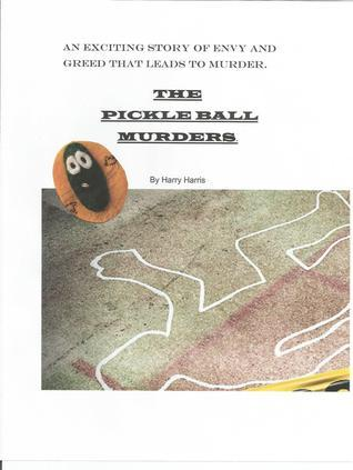 The Pickle Ball Murders  by  Harry Harris