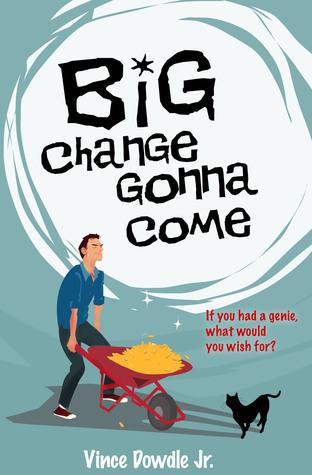 Big Change Gonna Come Vince Dowdle Jr.