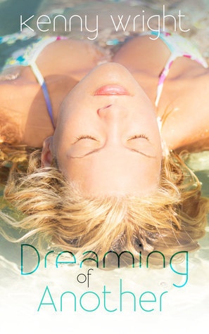 Dreaming of Another  by  Kenny Wright