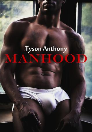 Manhood Tyson Anthony