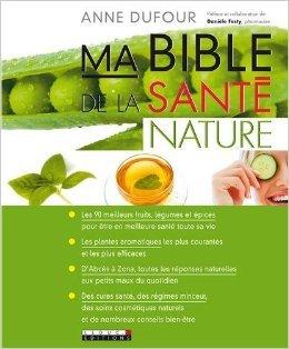 Ma bible de la santé nature Anne Dufour