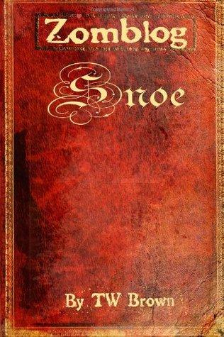 Zomblog: Snoe (Volume 4) TW Brown
