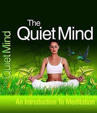 The Quiet Mind: An Introduction to Meditation David Matlock