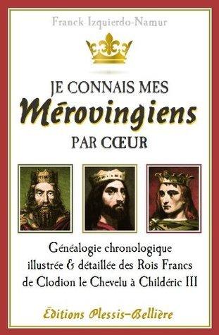 Je connais mes Mérovingiens par coeur  by  Franck Izquierdo-Namur