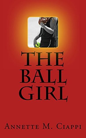 The Ball Girl  by  Annette Ciappi