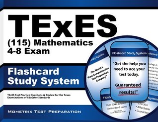 TExES (115) Mathematics 4-8 Exam Flashcard Study System: TExES Test Practice Questions & Review for the Texas Examinations of Educator Standards  by  TExES Exam Secrets Test Prep Team
