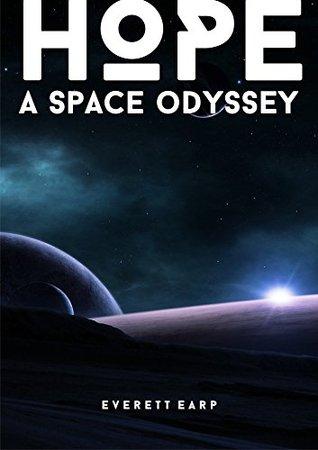 HOPE: A Space Odyssey Everett Earp