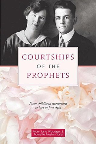 Courtships of the Prophets  by  Mary Jane Woodger